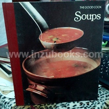 Time Life Books: The Good Cook (Techniques and Recipes)