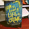 1908 Kirsten Miller: How to Lead a Life of Crime